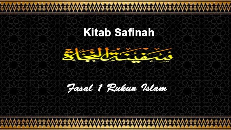 Fasal-1-Rukun-Islam-Safinah