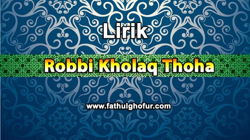 Lirik-Robbi-Kholaq-Thoha