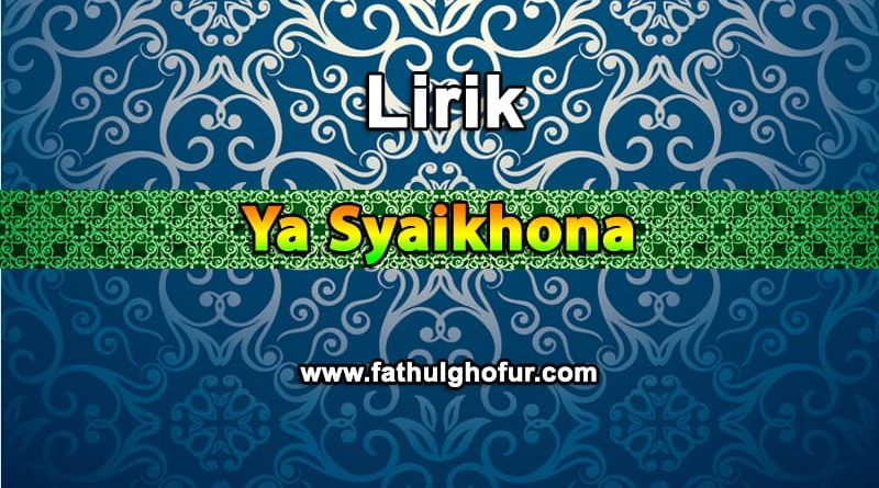 Lirik-Ya-Syaikhona